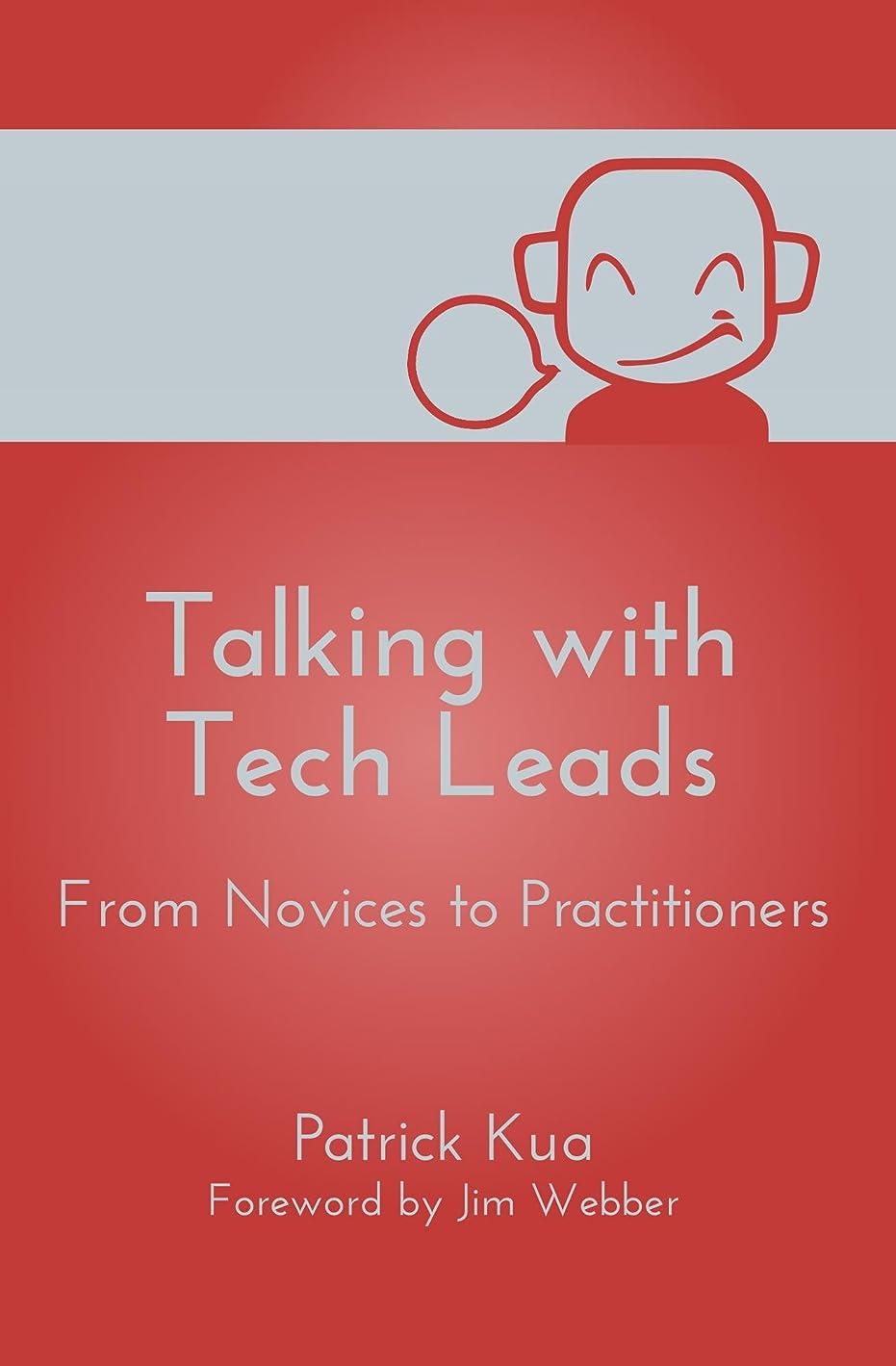 アンテナスキャンダラス借りているTalking with Tech Leads: From Novices to Practitioners (English Edition)