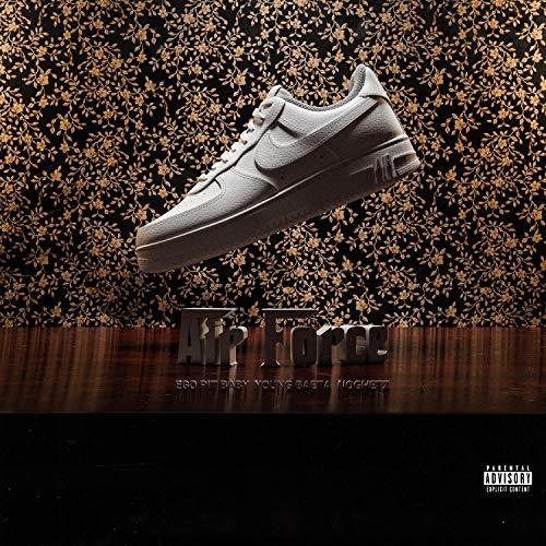AIR FORCE (feat. Ego Pit Baby & Noghetz) [Explicit]