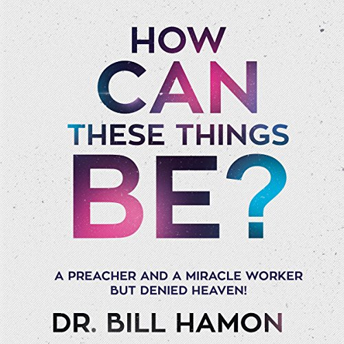 How Can These Things Be? audiobook cover art