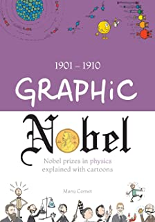 Graphic Nobel: Nobel prizes in physics explained with cartoons, Volume 1: 1901-1910