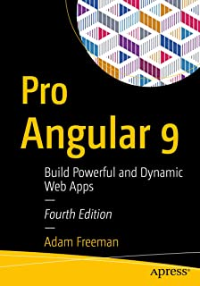 Pro Angular 9: Build Powerful and Dynamic Web Apps (English Edition)