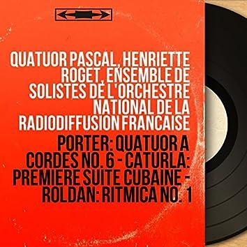 Porter: Quatuor à cordes No. 6 - Caturla: Première suite cubaine - Roldán: Ritmica No. 1 (Mono Version)