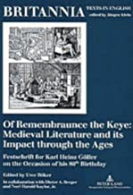 Of Remembraunce the Keye: Medieval Literature and Its Impact Through the Ages: Festschrift for Karl Heinz Goeller on the Occasion of His 80th Birthday