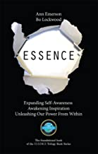 ESSENCE: eXpanding Self-Awareness, Awakening Inspiration, Unleashing Our Power From Within (ESSENCE Trilogy Book Series 1)