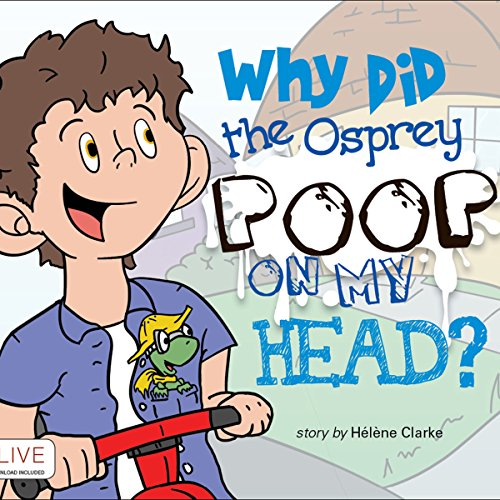 Why Did the Osprey Poop on my Head? cover art