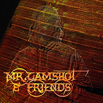 Mr.CamShot & Friends (feat. Sale, Captain Balu, Astrovic X , Mrs.CamShot, Dyrk & Spirit One)