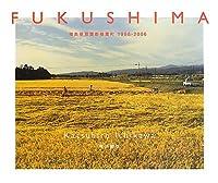 FUKUSHIMA―福島県双葉郡楢葉町1998‐2006