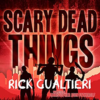 Scary Dead Things     The Tome of Bill, Book 2              By:                                                                                                                                 Rick Gualtieri                               Narrated by:                                                                                                                                 Christopher John Fetherolf                      Length: 7 hrs and 30 mins     557 ratings     Overall 4.5