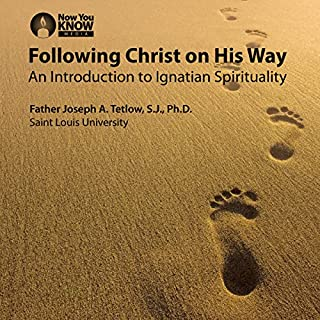 Following Christ on His Way: An Introduction to Ignatian Spirituality audiobook cover art