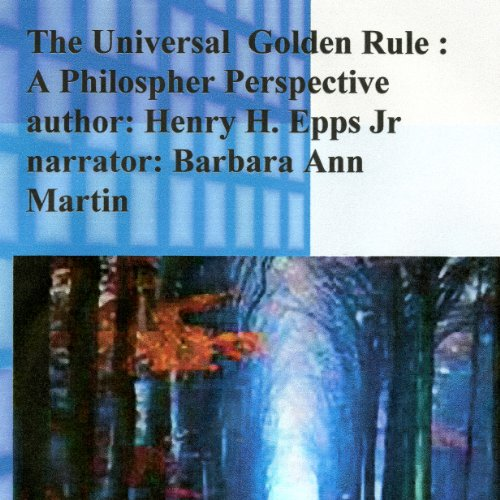 The Universal Golden Rule: A Philosopher Perspective  By  cover art