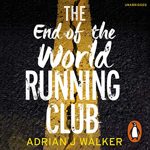 The End of the World Running Club                   By:                                                                                                                                 Adrian J. Walker                               Narrated by:                                                                                                                                 Jot Davies                      Length: 15 hrs and 1 min     1,071 ratings     Overall 4.3