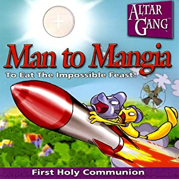 Altar Gang: Man to Mangia