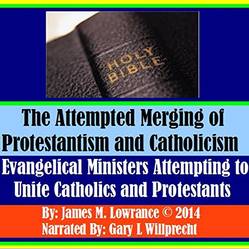 The Attempted Merging of Protestantism and Catholicism audiobook cover art