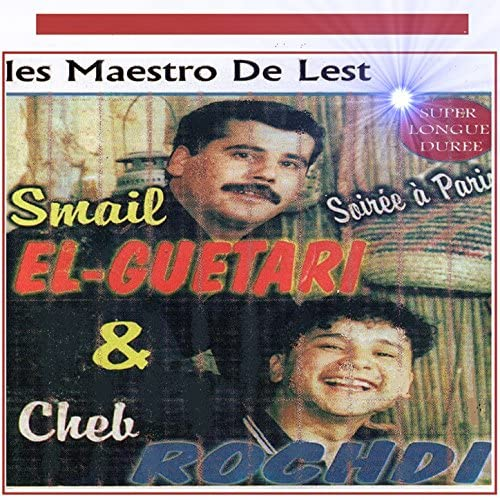 Smail El-Guetari  & Cheb Rochdi
