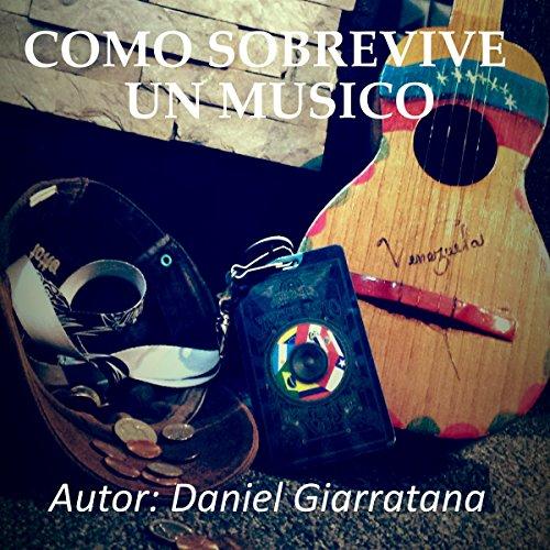 Como Sobrevive un Músico (La verdad detrás de los músicos nº 1) audiobook cover art