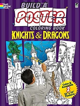 Build a Poster Coloring Book--Knights & Dragons (Dover Build A Poster Coloring Book) by Arkady Roytman (2010-12-22)