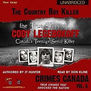 The Country Boy Killer: True Story of Cody Legebokoff, Canada's Teenage Serial Killer     Crimes Canada: True Crimes That Shocked the Nation, Book 6              Written by:                                                                                                                                 JT Hunter                               Narrated by:                                                                                                                                 Don Kline                      Length: 2 hrs and 44 mins     1 rating     Overall 3.0