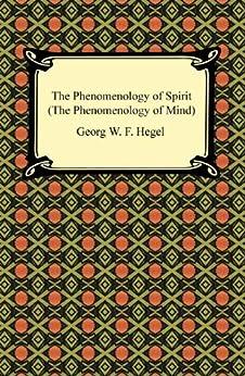 The Phenomenology of Spirit (The Phenomenology of Mind) by [Georg W. F. Hegel, J. B. Baillie]