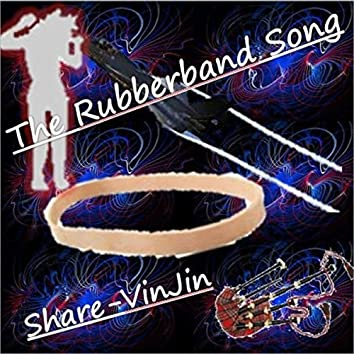 The Rubberband Song
