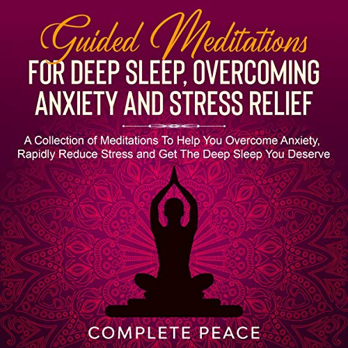 Guided Meditations for Deep Sleep, Overcoming Anxiety and Stress Relief  By  cover art