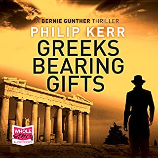 Greeks Bearing Gifts     Bernie Gunther, Book 13              By:                                                                                                                                 Philip Kerr                               Narrated by:                                                                                                                                 Jeff Harding                      Length: 13 hrs and 16 mins     13 ratings     Overall 4.7