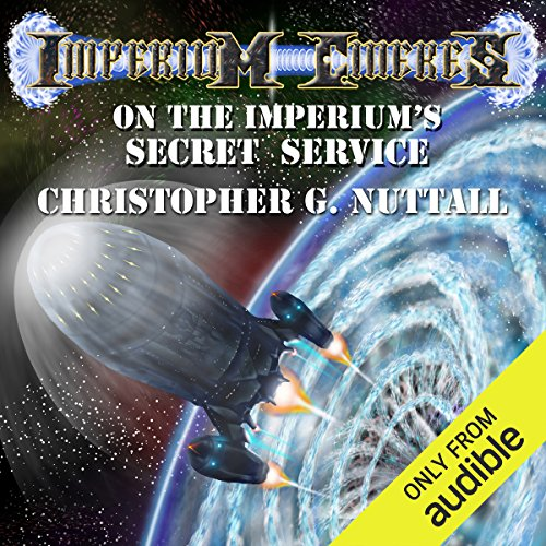 On the Imperium's Secret Service     Imperium Cicernus, Book 1              By:                                                                                                                                 Christopher G. Nuttall                               Narrated by:                                                                                                                                 Genvieve Bevier                      Length: 12 hrs and 16 mins     280 ratings     Overall 4.0