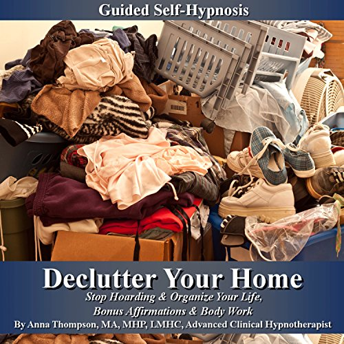 Declutter Your Home Guided Self Hypnosis audiobook cover art
