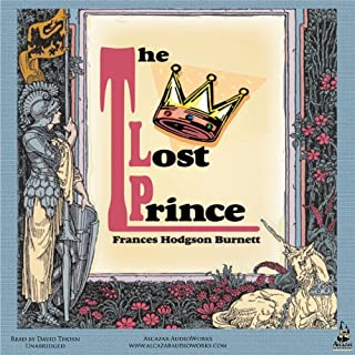 The Lost Prince                   By:                                                                                                                                 Frances Hodgson Burnett                               Narrated by:                                                                                                                                 David Thorn                      Length: 11 hrs and 6 mins     62 ratings     Overall 4.4