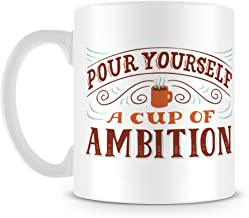 Pour Yourself a Cup of Ambition Country Western Quote with Hot Drink Mug