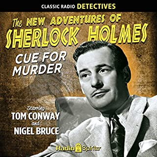 Sherlock Holmes: Cue for Murder                   By:                                                                                                                                 Arthur Conan Doyle                               Narrated by:                                                                                                                                 Tom Conway,                                                                                        Nigel Bruce,                                                                                        Peggy Webber,                   and others                 Length: 7 hrs and 56 mins     4 ratings     Overall 4.8