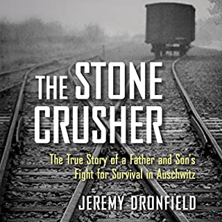The Stone Crusher     The True Story of a Father and Son's Fight for Survival in Auschwitz              By:                                                                                                                                 Jeremy Dronfield                               Narrated by:                                                                                                                                 Christopher Lane                      Length: 13 hrs and 16 mins     88 ratings     Overall 4.8
