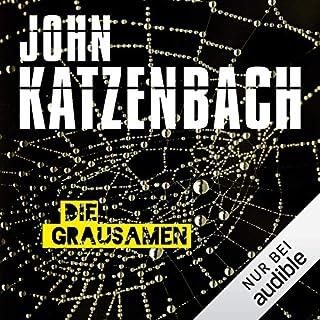 Die Grausamen                   Autor:                                                                                                                                 John Katzenbach                               Sprecher:                                                                                                                                 Uve Teschner                      Spieldauer: 14 Std. und 38 Min.     3.919 Bewertungen     Gesamt 4,3