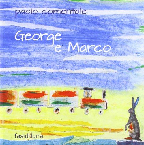 George e Marco. Ediz. illustrata