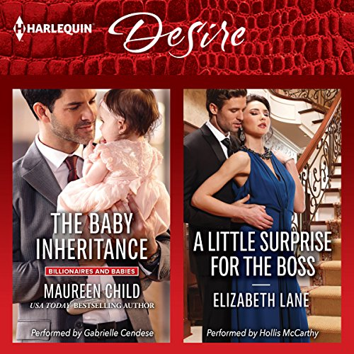 The Baby Inheritance & A Little Surprise for the Boss                   By:                                                                                                                                 Maureen Child,                                                                                        Elizabeth Lane                               Narrated by:                                                                                                                                 Gabrielle Cendese,                                                                                        Hollis McCarthy                      Length: 10 hrs and 59 mins     79 ratings     Overall 4.5