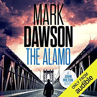 The Alamo     John Milton, Book 11              By:                                                                                                                                 Mark Dawson                               Narrated by:                                                                                                                                 David Thorpe                      Length: 12 hrs and 25 mins     682 ratings     Overall 4.6