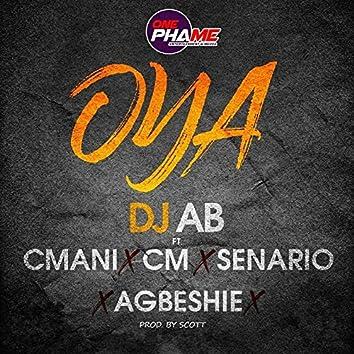 Oya (feat. Cmani, CM, Senario, Agbeshie)