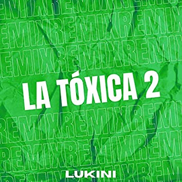 La Tóxica 2 (Remix)