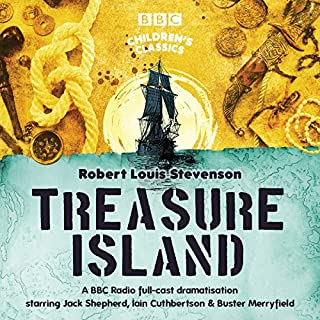Treasure Island (BBC Children's Classics)                   Written by:                                                                                                                                 Robert Louis Stevenson                               Narrated by:                                                                                                                                 Dramatisation                      Length: 2 hrs and 3 mins     Not rated yet     Overall 0.0
