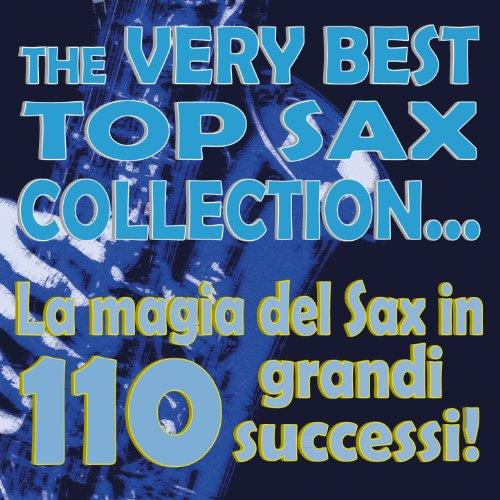 The Very Best Top Sax Collection... La Magia Del Sax in 110 Grandi Successi!