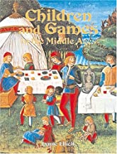 Children and Games in the Middle Ages (Medieval World)