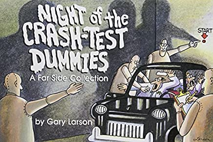 Night of the Crash-Test Dummies by Gary Larson(1988-01-01)