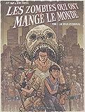 Les Zombies qui ont mangé le monde, tome 1