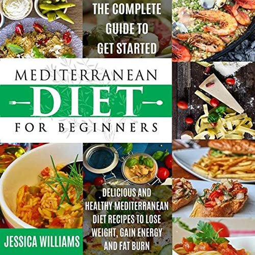 Mediterranean Diet for Beginners: The Complete Guide to Get Started cover art