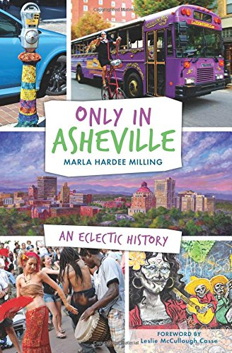 Only in Asheville:: An Eclectic History