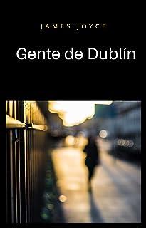 Gente de Dublín (traducido) (Spanish Edition)