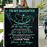 to My Daughter Where Your Journey in Life May TAKE You I Pray You'll Always BE Safe Enjoy The Ride and Never Forget Your Way Back Home Love MOM Custom Fleece Blanket Fan Gift for Daughter Kids