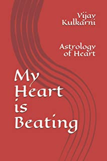 My Heart is Beating: Astrology of Heart (Medical Astrology 03)