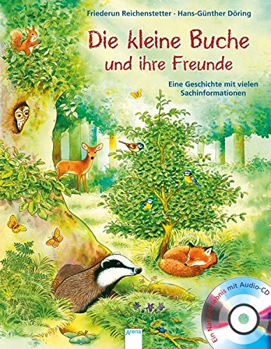 Eine Tier-Geschichte mit vielen Sachinformationen / Die kleine Buche und ihre Freunde: Eine Geschichte mit vielen Sachinformationen
