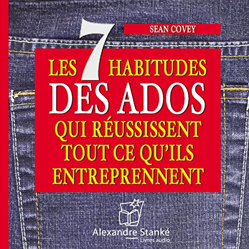 Les 7 habitudes des ados qui réussissent tout ce qu'ils entreprennent                   By:                                                                                                                                 Sean Covey                               Narrated by:                                                                                                                                 Cédric Noël                      Length: 2 hrs and 28 mins     Not rated yet     Overall 0.0