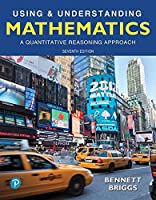 Using & Understanding Mathematics: A Quantitative Reasoning Approach, 7th Edition